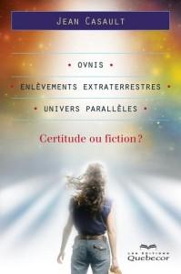 Jean Casault publie : Ovnis, enlèvements extraterrestres, univers parallèles …